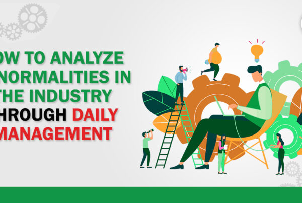 Effective Daily Management System- How to Analyze Abnormalities in the Industry | Seven Steps Global